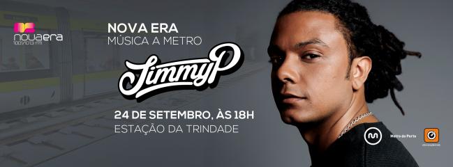 Jimmy P atua na Nova Era Música a Metro de setembro