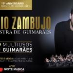 António Zambujo & Orquestra de Guimarães no Multiusos de Guimarães [temos convites para oferecer]